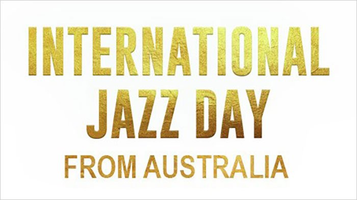 International Jazz Day from Australia