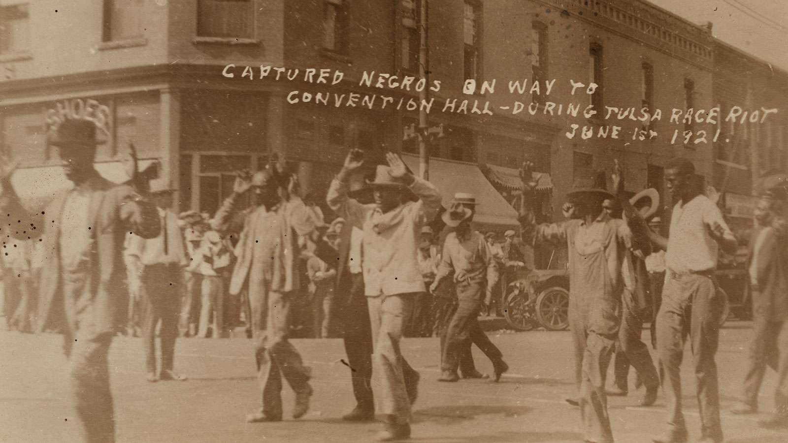 'Captured Negros on Way to Convention Hall - During Tulsa Race Riot, June 1st, 1921'