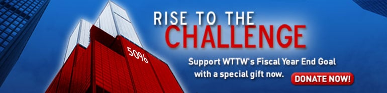 Support WTTW's Fiscal Year End Challenge