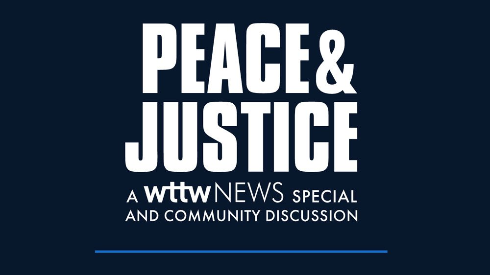 Peace & Justice: A WTTW News Special text