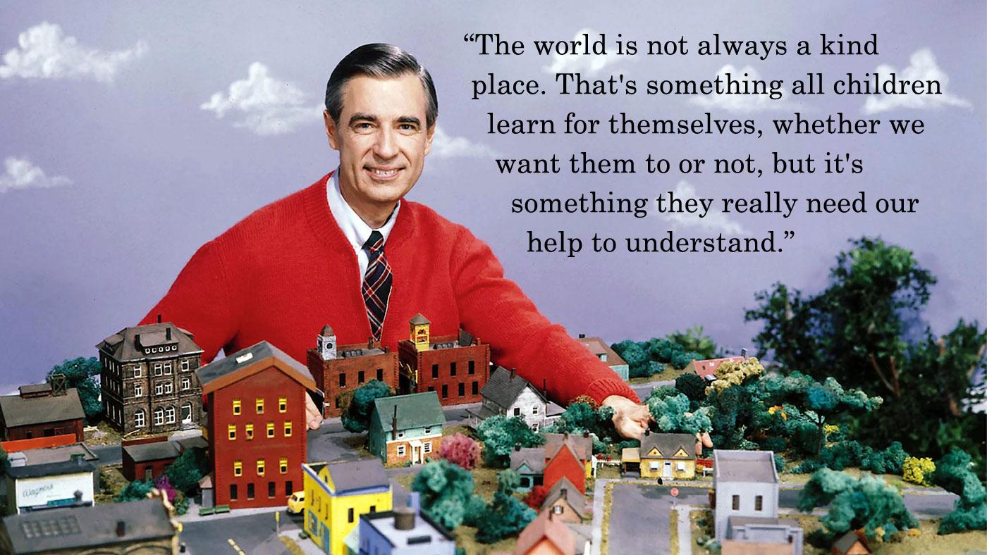 The Gentle Wisdom Of Mister Rogers 7 Of His Most Neighborly Quotes Wttw Chicago