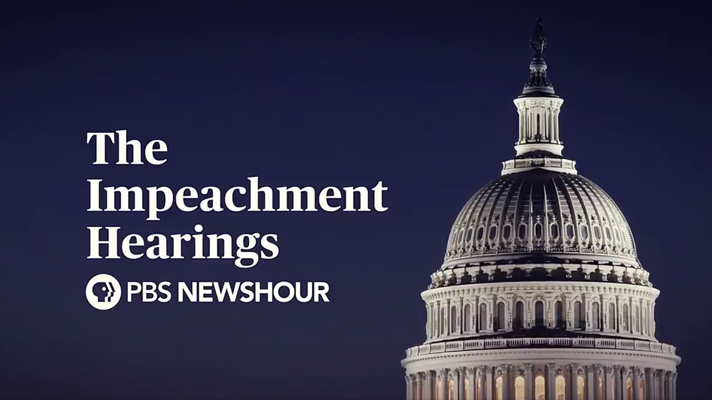 The Impeachment Hearings - coverage by PBS Newshour