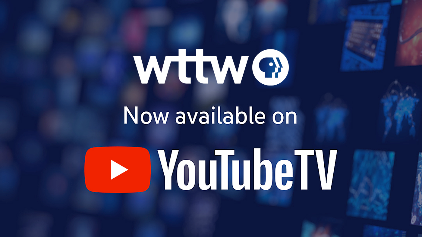 WTTW is now available on YouTube TV