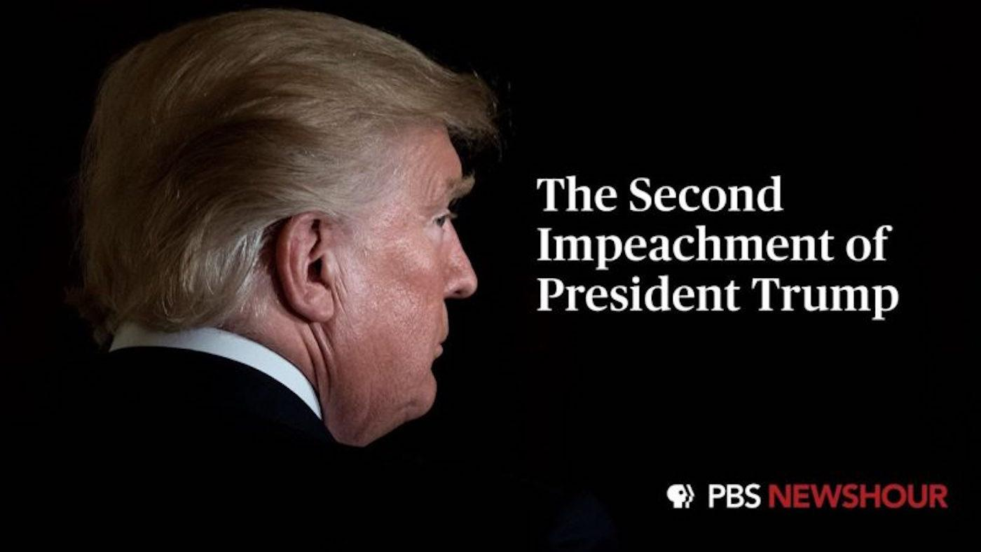 PBS NewsHour's coverage of The Second Impeachment of President Trump