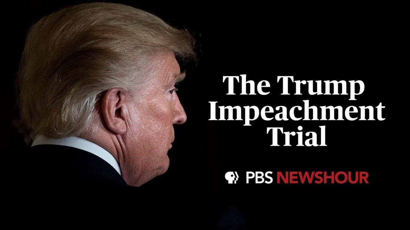 The Trump Impeachment Trial coverage by PBS NewsHour