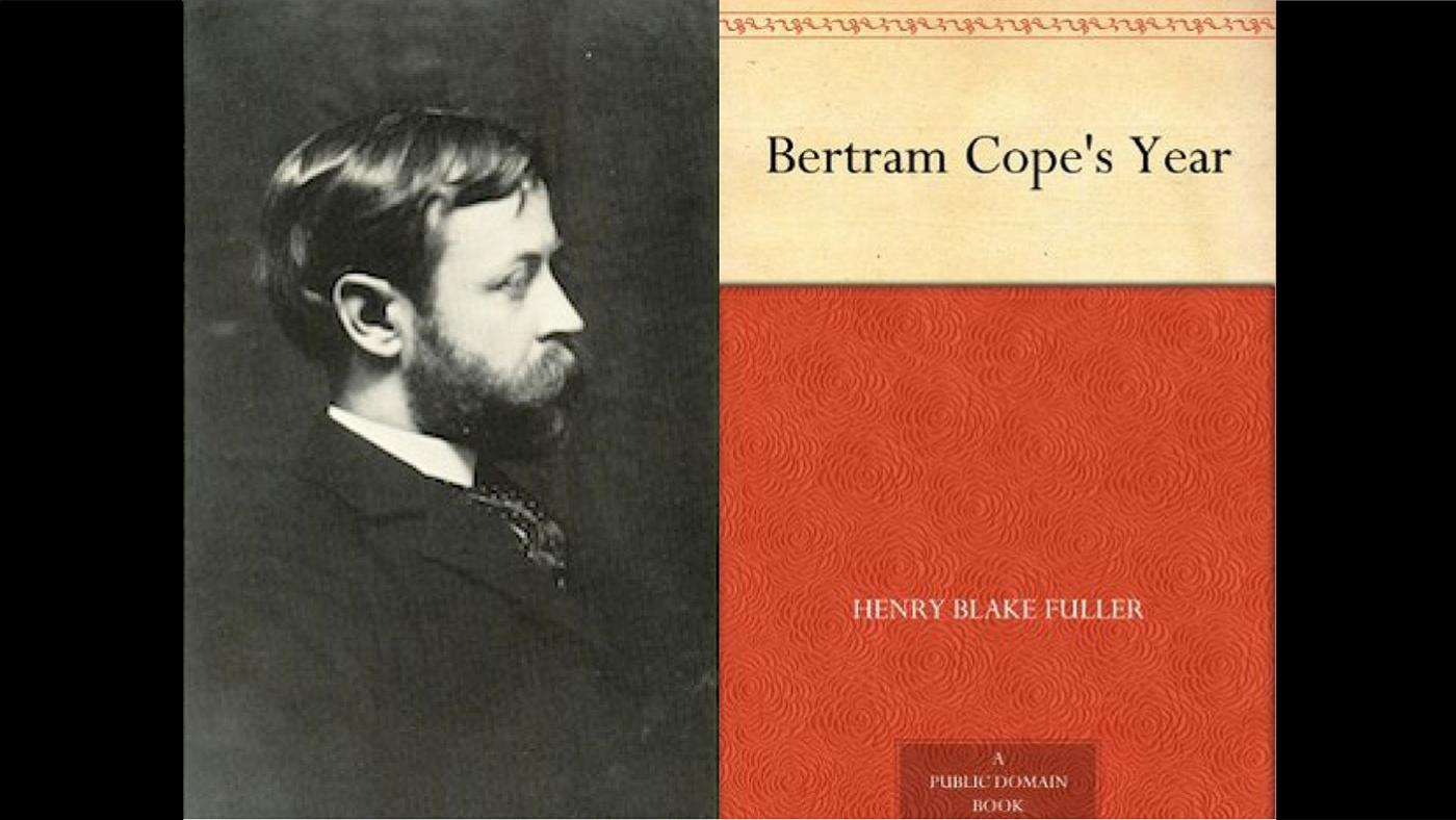 """Henry Blake Fuller and a cover of his book, """"Bertram Cope's Year"""""""