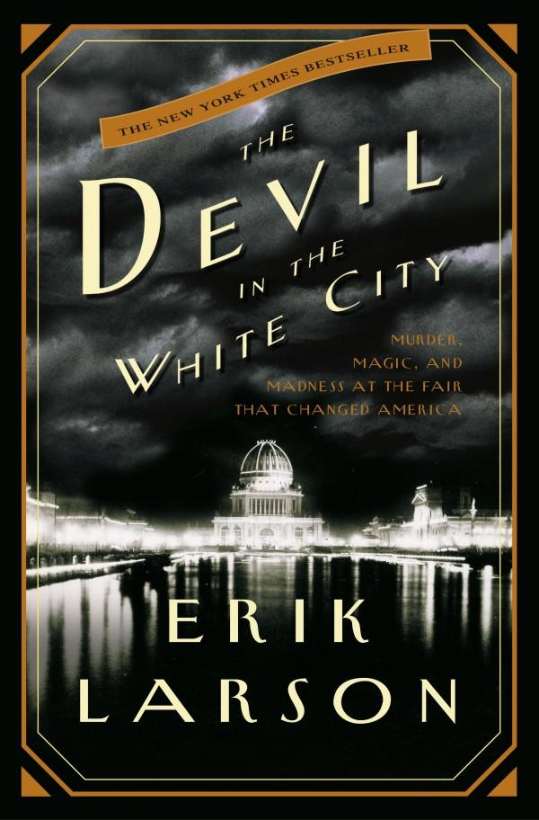 Erik Larson's The Devil in the White City.