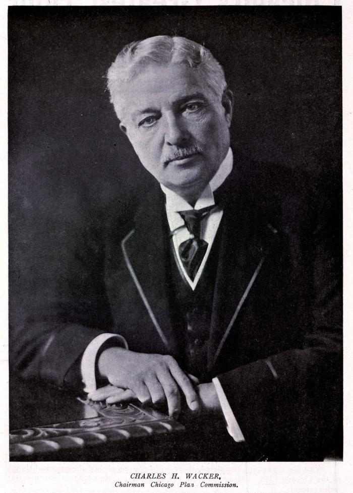 Charles H. Wacker was chairman of the Chicago Plan Commission and a director of the 1893 World's Fair