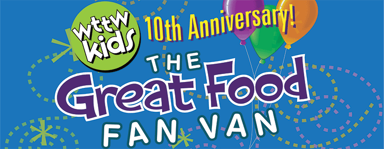 WTTW Kids Great Food Fan Van's 10th anniversary logo
